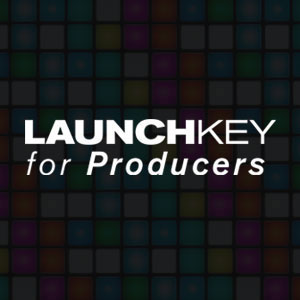 Launchkey for Producers
